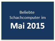 Beliebte Schachcomputer im Mai 2015